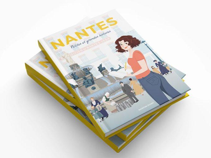 Nantes, petites et grandes histoires - Livre en précommande sur Ulule